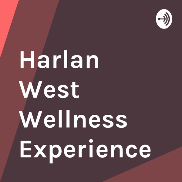 Harlan West Wellness Experience