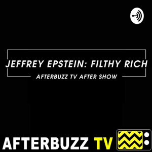 Jeffrey Epstein: Filthy Rich After Show Podcast