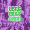 Let's Chat Geek