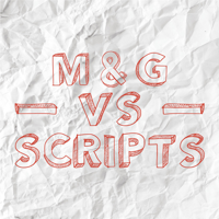 M&G vs Scripts podcast