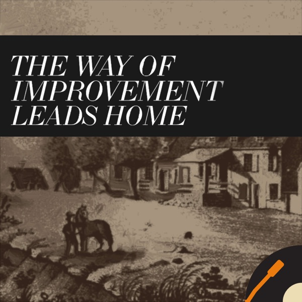 The Way of Improvement Leads Home: American History, Religion, Politics, and Academic life.