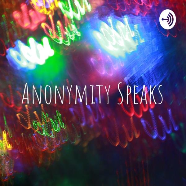 Anonymity Speaks