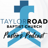 Taylor Road Baptist podcast