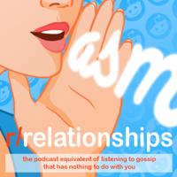 ASMr/relationships podcast
