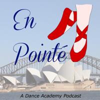 En Pointe: A Dance Academy Podcast podcast