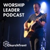 Churchfront Worship Leader Podcast artwork