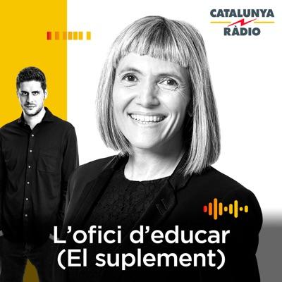 L'ofici d'educar (El suplement):Catalunya Ràdio