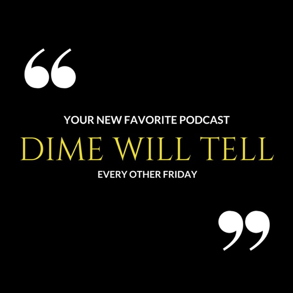 Dime Will Tell