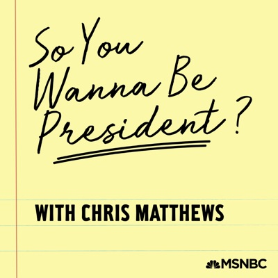 So You Wanna Be President? with Chris Matthews:NBC News