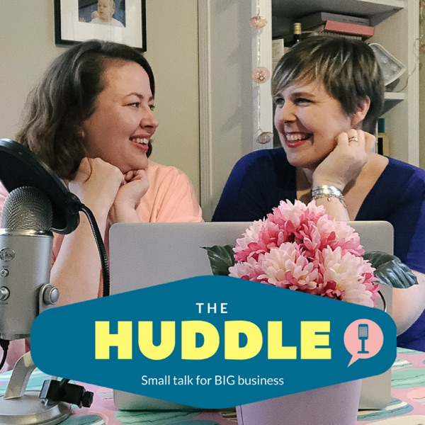 The Huddle podcast - Small talk for big business | Online Marketing | Business Strategy