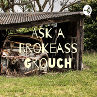 Ask a Brokeass Grouch podcast