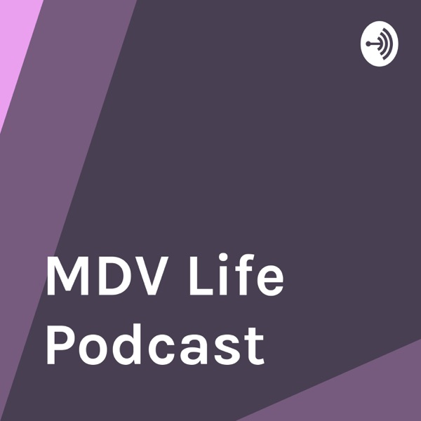 MDV Life Podcast