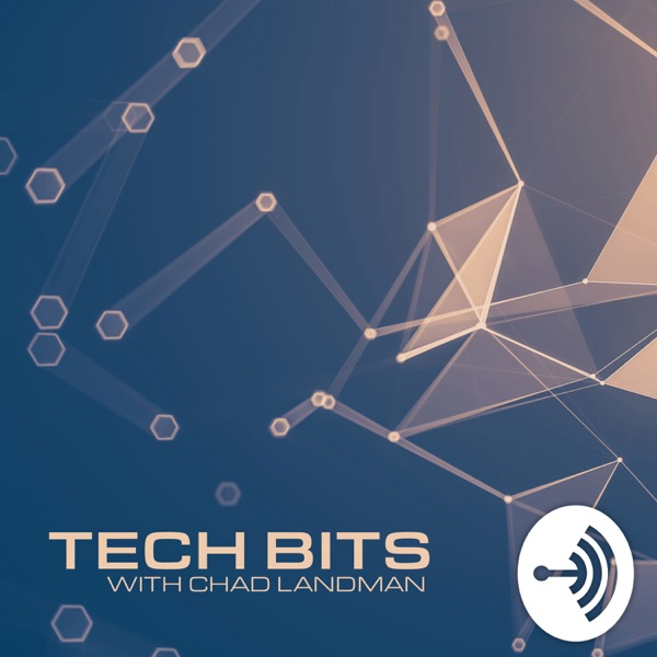 Tech Bits with Chad Landman