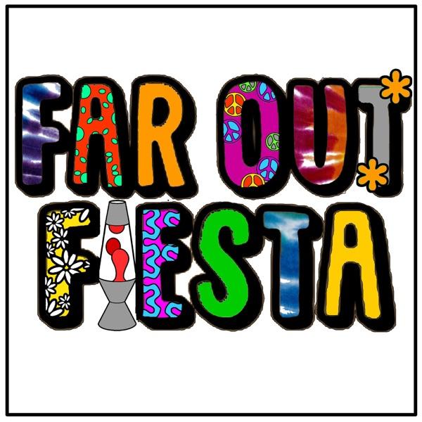 Far Out Fiesta