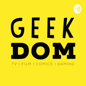 The GeekDom Podcast