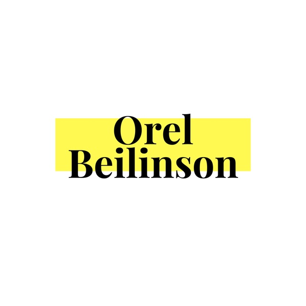 Orel Beilinson's Podcast