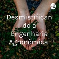 Desmistificando a Engenharia Agronômica podcast