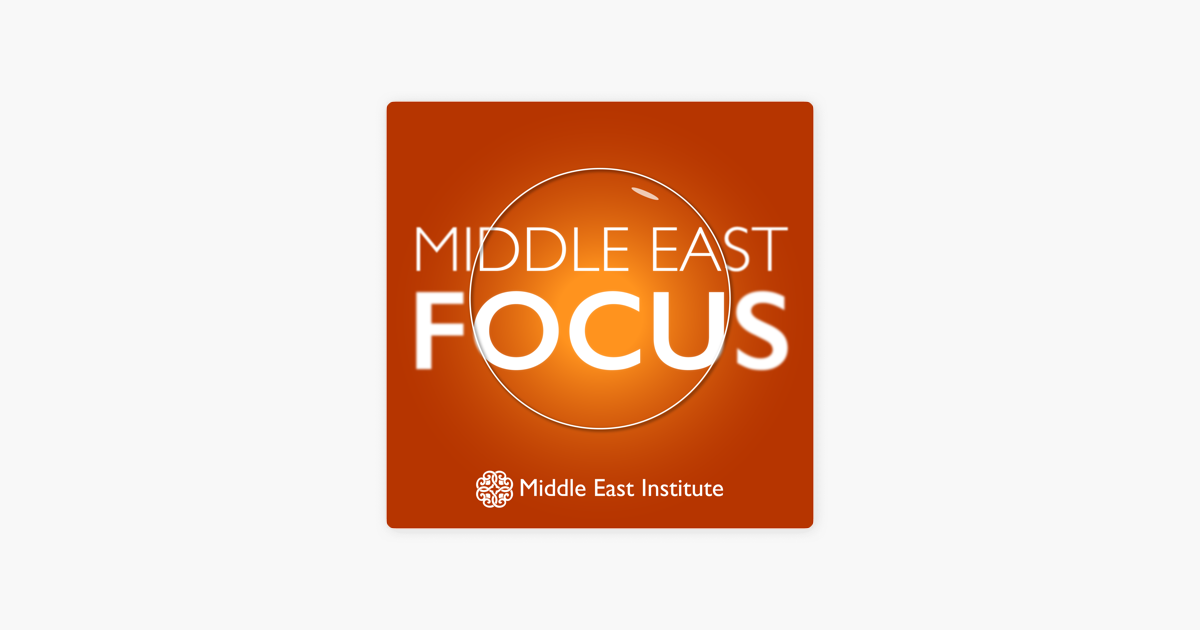 East Orange Focus >> Middle East Focus On Apple Podcasts