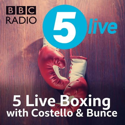 5 Live Boxing with Costello & Bunce:BBC Radio 5 live