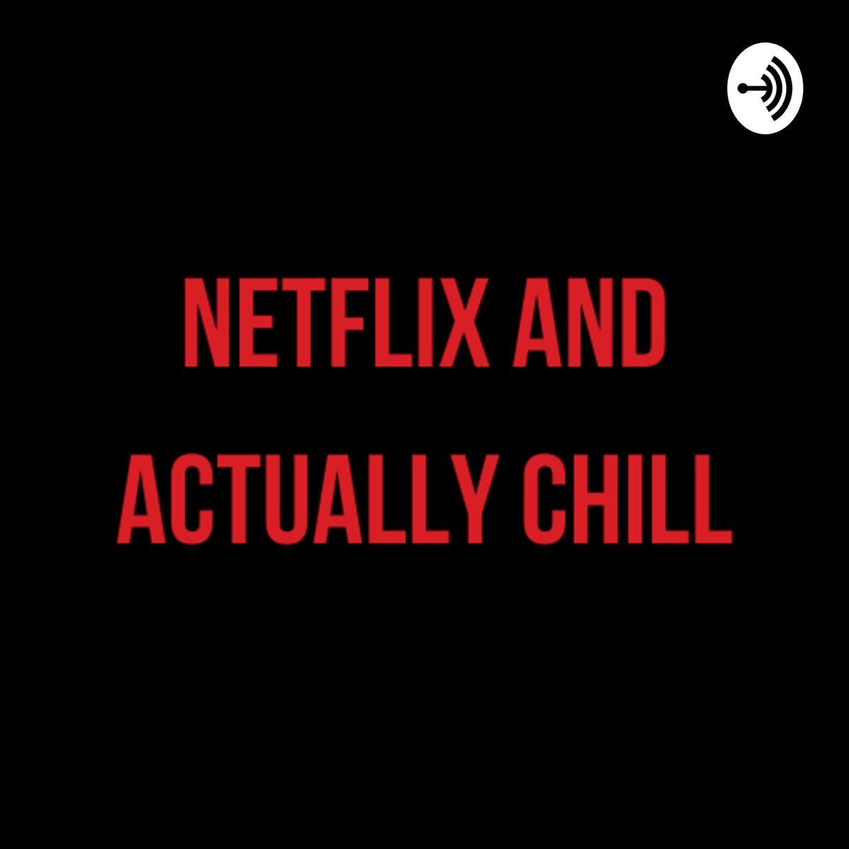 Netflix and Actually Chill