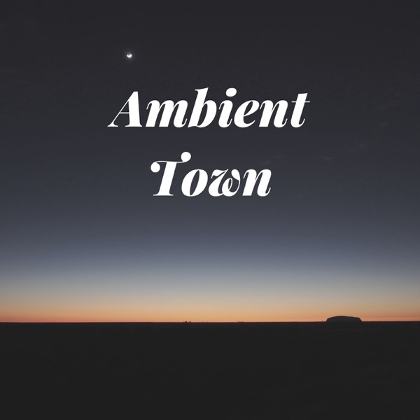 Ambient Town