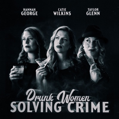 Drunk Women Solving Crime