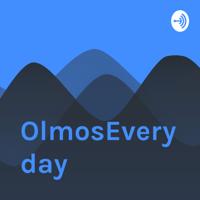 OlmosEveryDay podcast