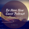 Be Here Now Network Guest Podcast artwork