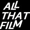 All That Film