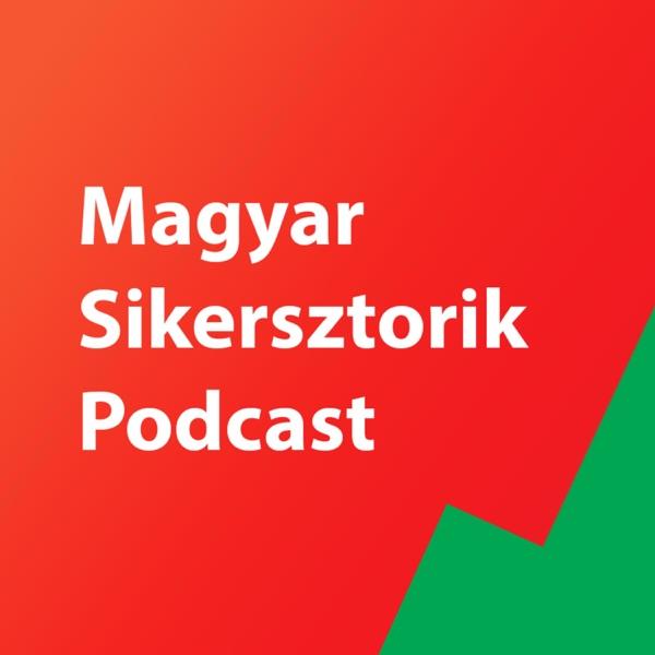 Magyar Sikersztorik - A siker titkai első kézből