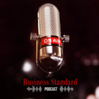 Business Standard Podcast podcast