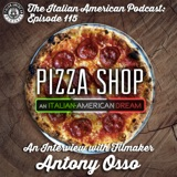 "IAP 115 : ""Pizza Shop: An Italian-American Dream"" An Interview With Filmmaker Antony Osso"