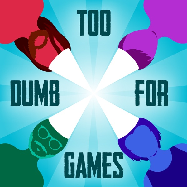 Too Dumb for Games