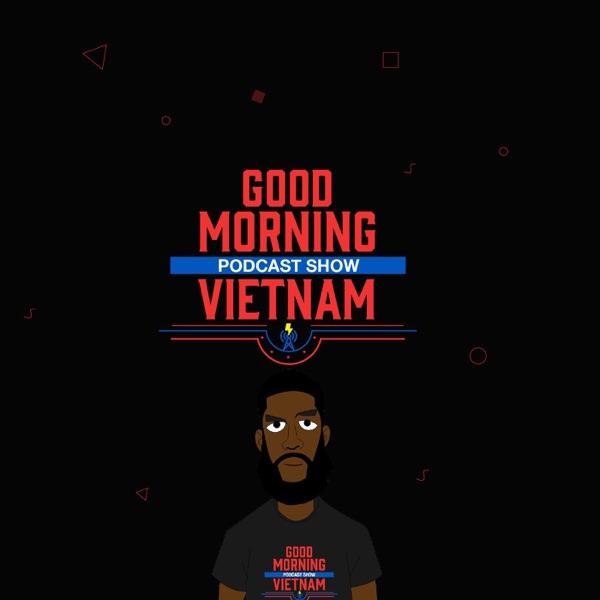 Good Morning Vietnam Podcast