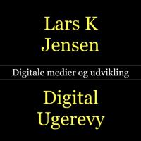 Lars K Jensen . dk / Digital Ugerevy podcast