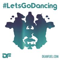 DEAN FUEL - Lets Go Dancing podcast