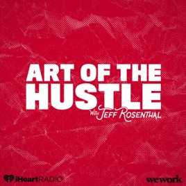 Art of the Hustle on Apple Podcasts