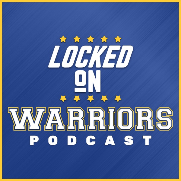 Locked On Warriors – Daily Podcast On The Golden State Warriors image