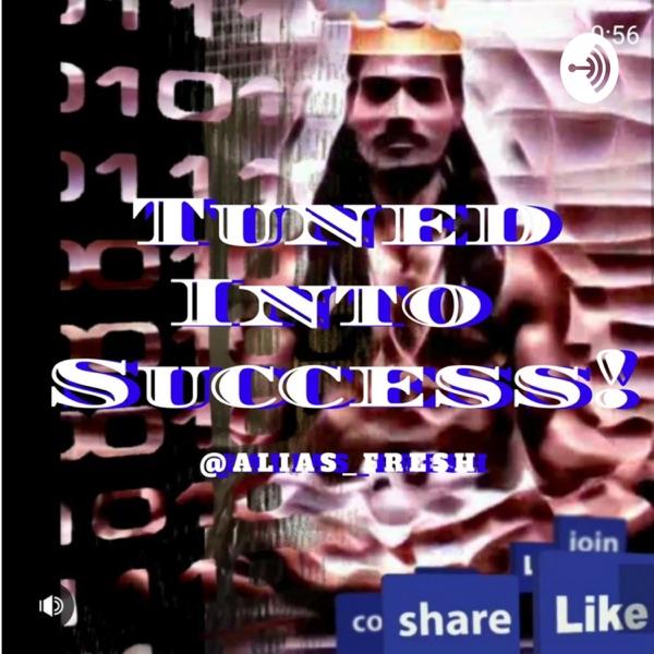 Tuned Into SUCCESS