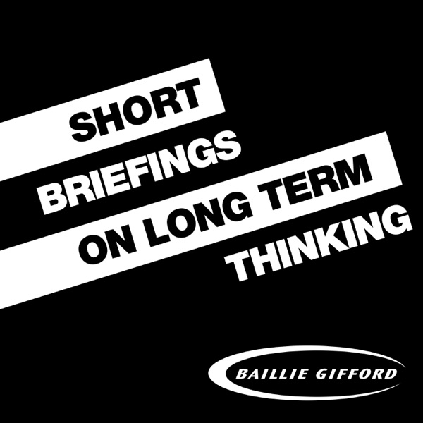 Short Briefings on Long Term Thinking - Baillie Gifford