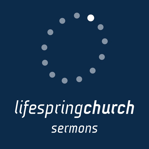 All sermons from Lifespring