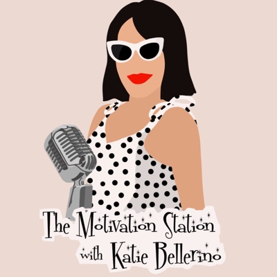 The Motivation Station with Katie Bellerino