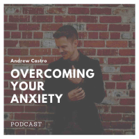 Overcoming Your Anxiety podcast