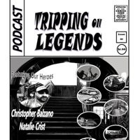 Tripping on legends podcast