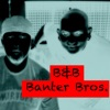 B&B Banter Bros. artwork