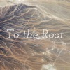 To The Root With Reenbeenthequeen  artwork