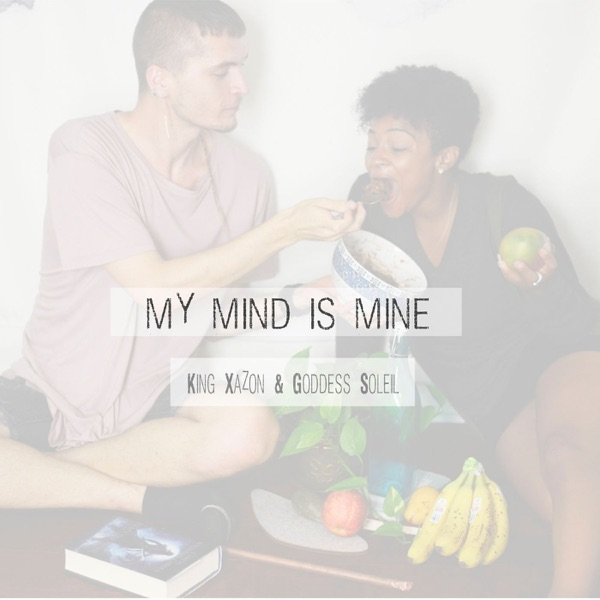 My Mind Is Mine Podcast