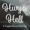 Hwy to Hell: A Supernatural Podcast artwork