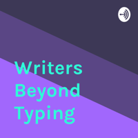 Writers Beyond Typing podcast