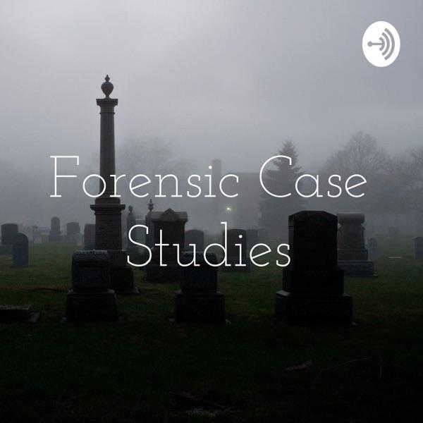 Forensic Case Studies